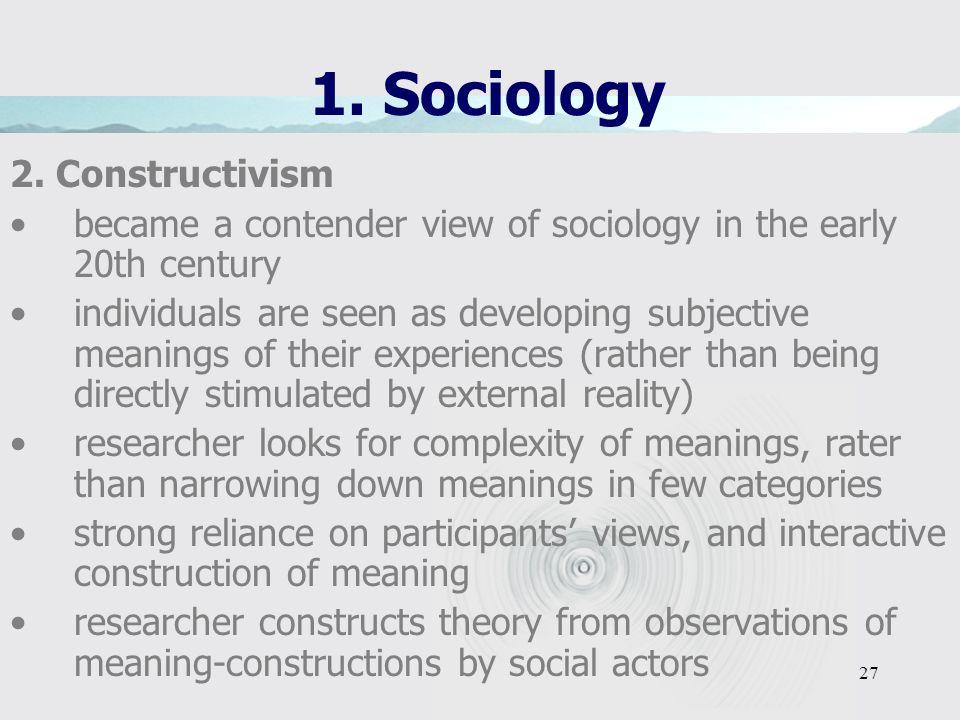 1. Sociology 2. Constructivism