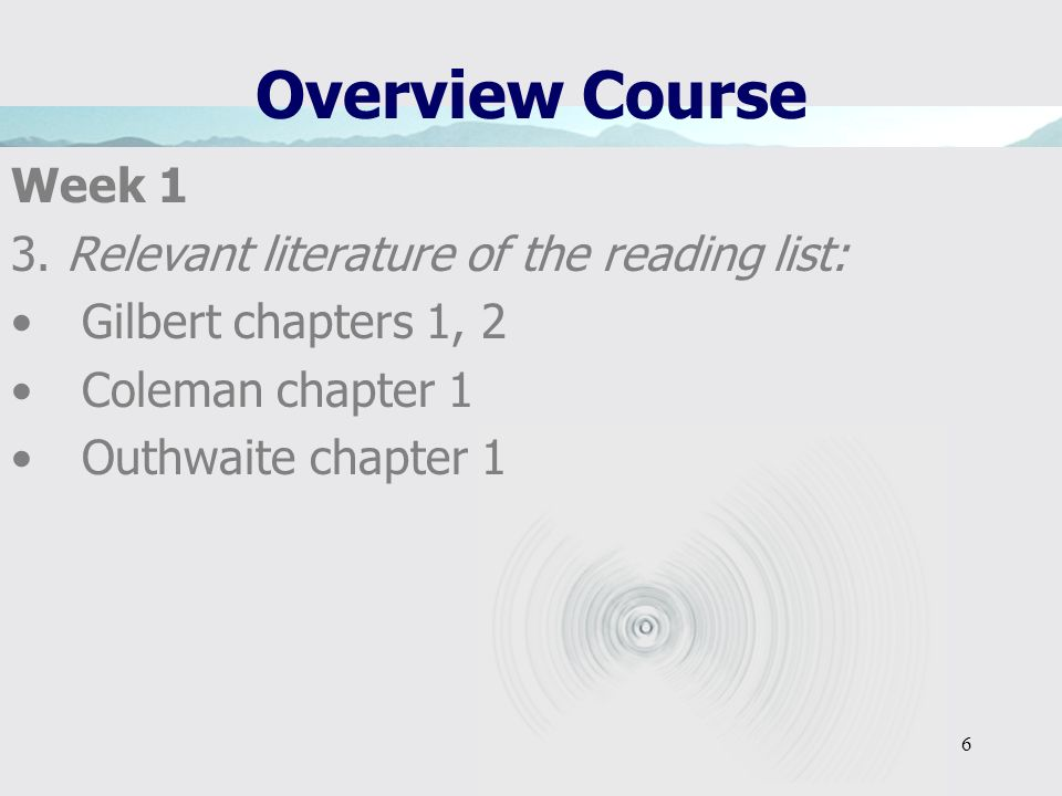 Overview Course Week 1 3. Relevant literature of the reading list: