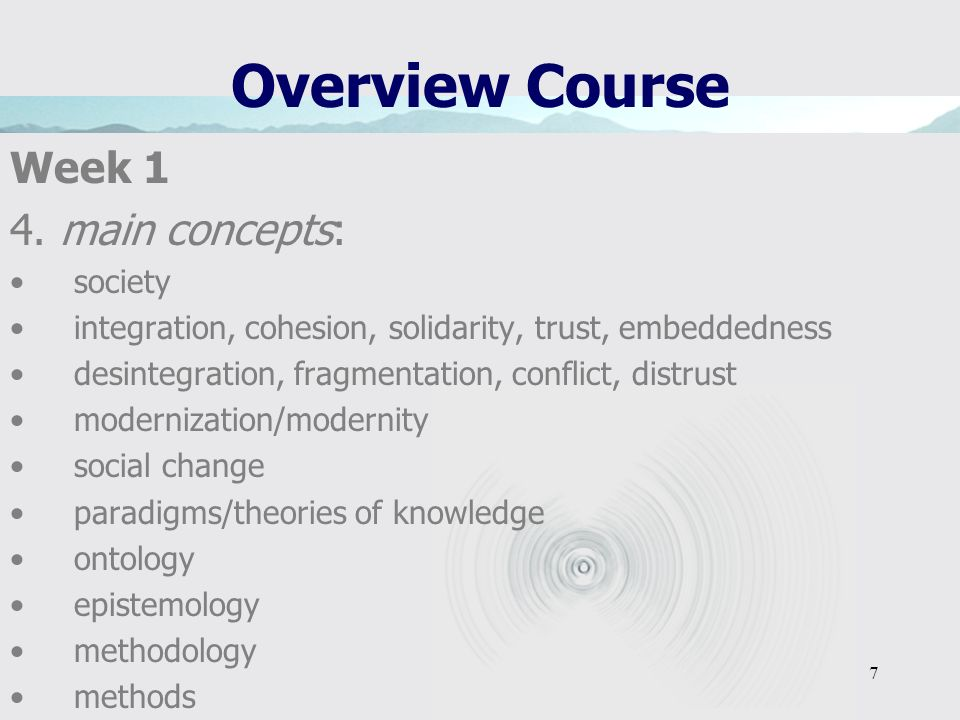 Overview Course Week 1 4. main concepts: society