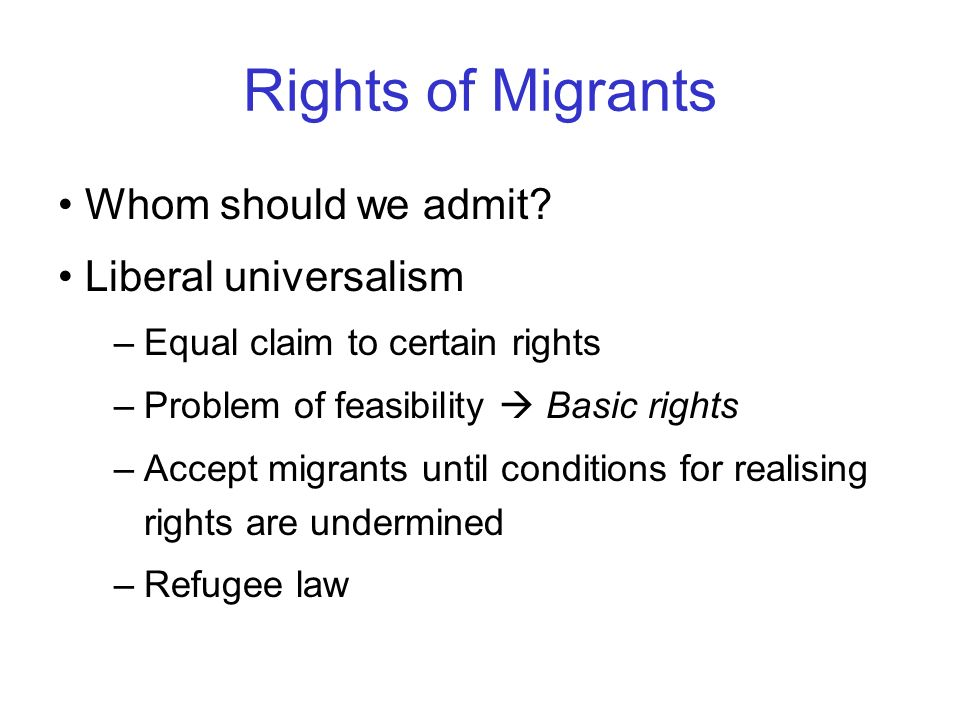 Rights of Migrants Whom should we admit Liberal universalism