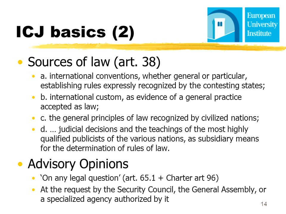 ICJ basics (2) Sources of law (art. 38) Advisory Opinions