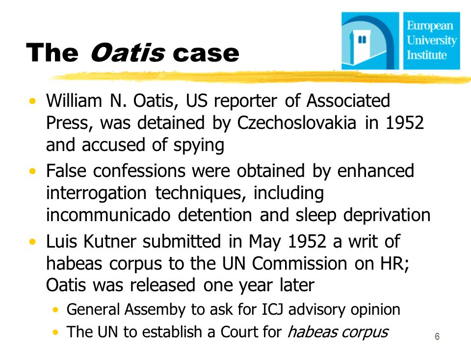 The Oatis case William N. Oatis, US reporter of Associated Press, was detained by Czechoslovakia in 1952 and accused of spying.