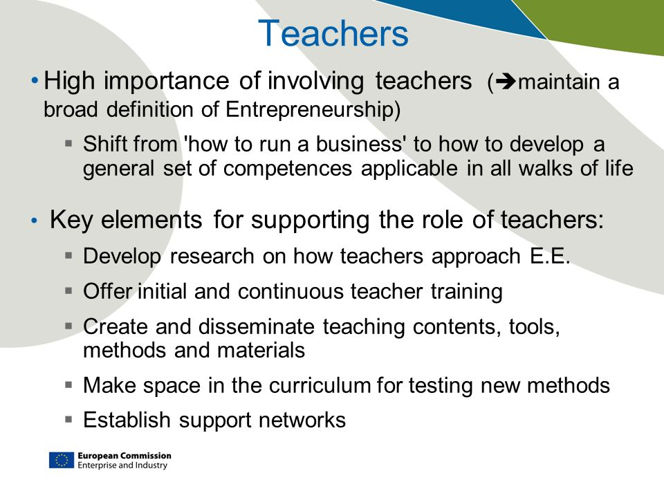 Teachers High importance of involving teachers (maintain a broad definition of Entrepreneurship)