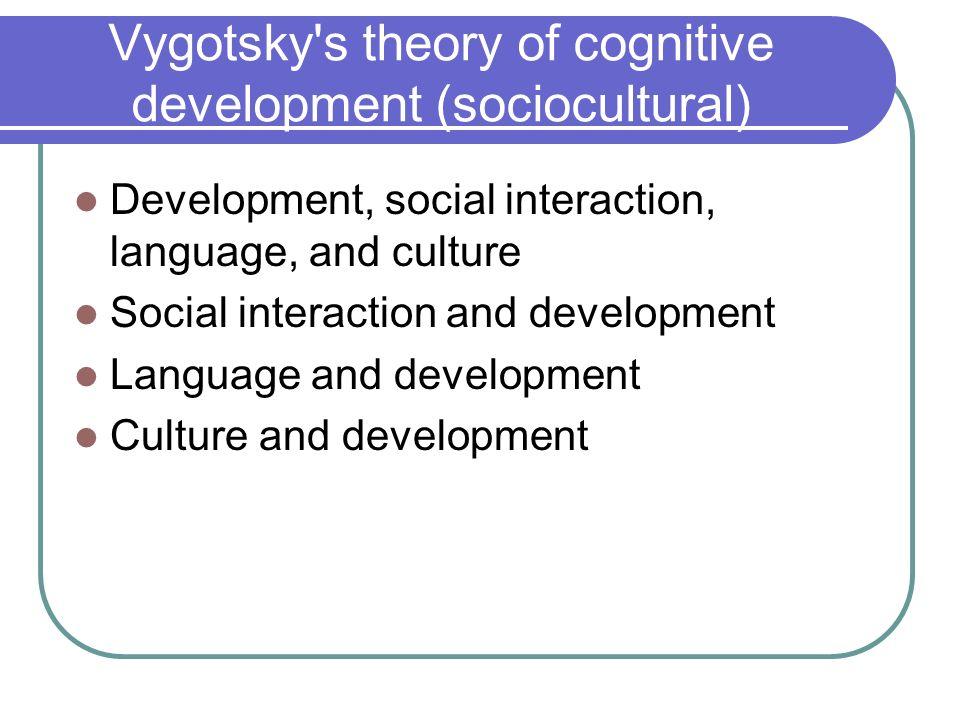 vygotsky s theory of cognitive development sociocultural