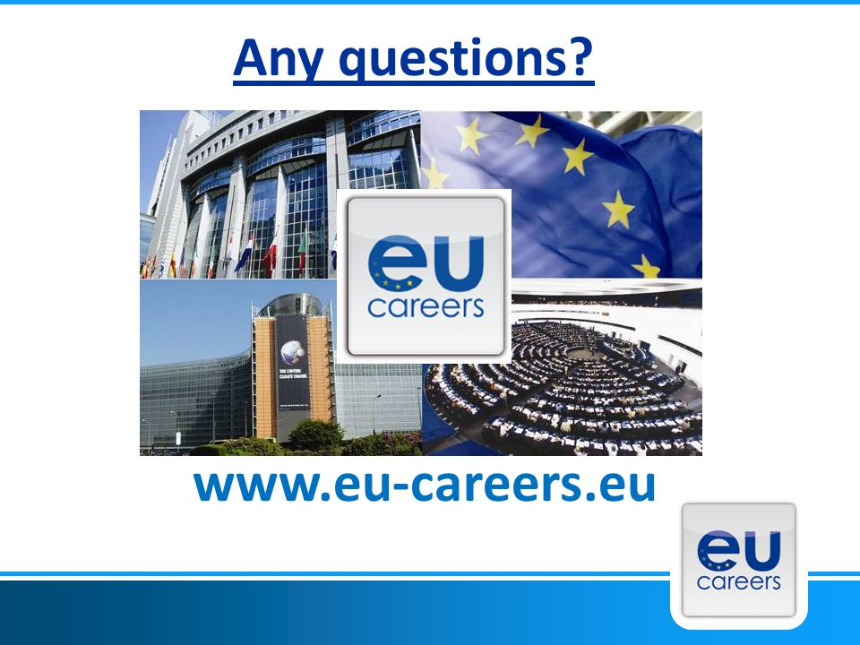 Any questions www.eu-careers.eu