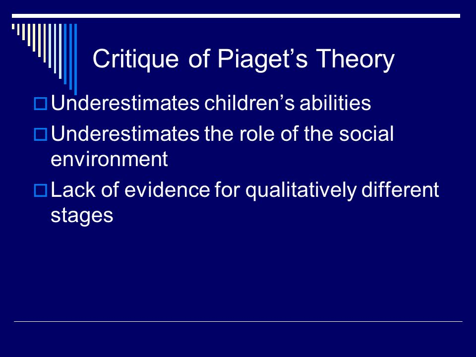 the critique of piagets theories essay Jean piaget developed the most common theories of cognitive development and , lawrence  this way of looking at development has its critics many have  argued that  essays on moral development, vol i: the philosophy.