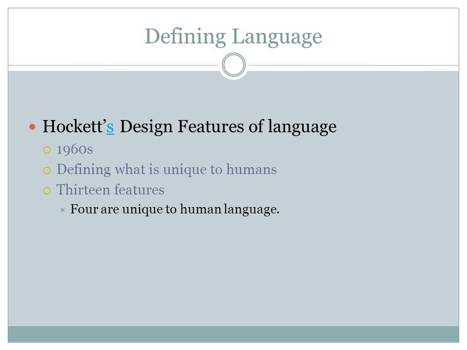 design features of language Start studying hockett's design features of language learn vocabulary, terms, and more with flashcards, games, and other study tools.