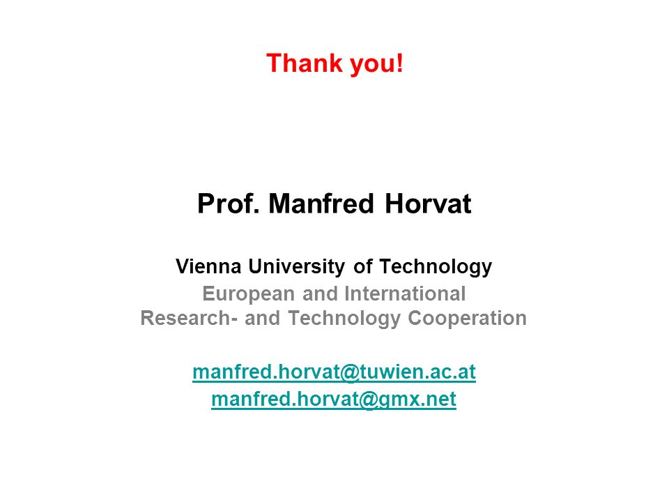 Prof. Manfred Horvat Thank you! Vienna University of Technology