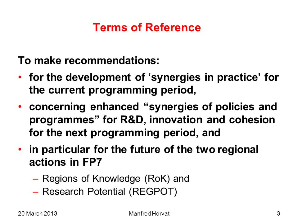 Terms of Reference To make recommendations: