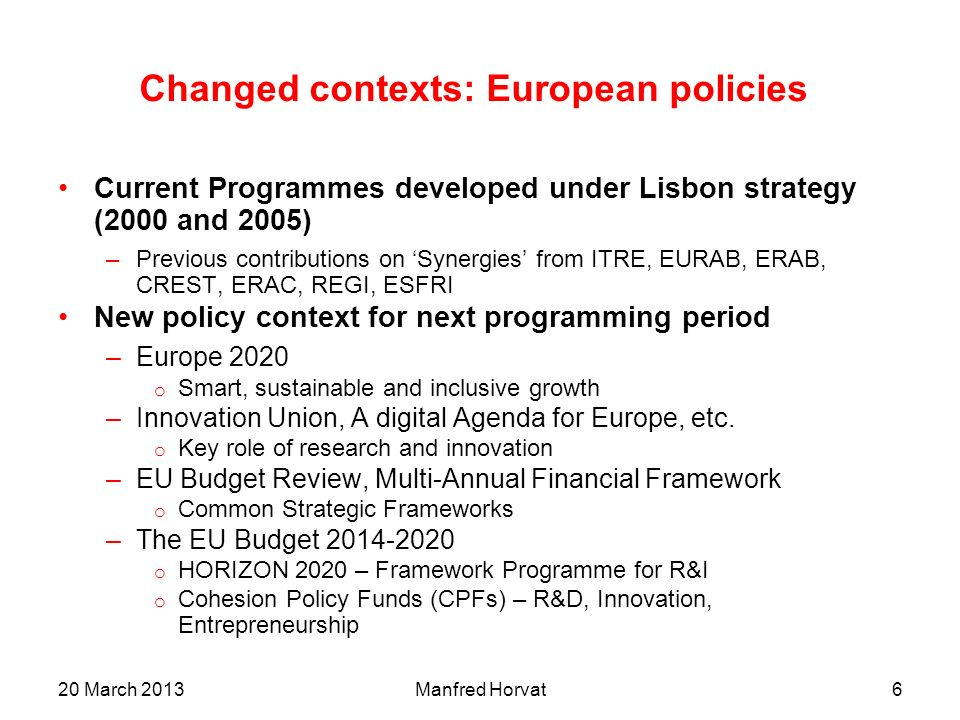 Changed contexts: European policies