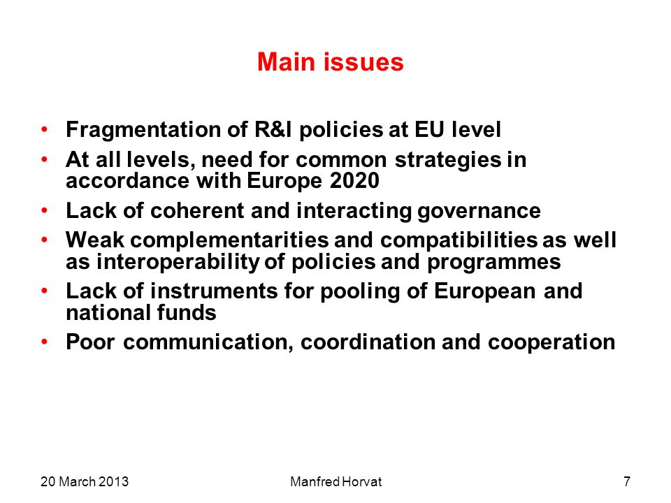 Main issues Fragmentation of R&I policies at EU level