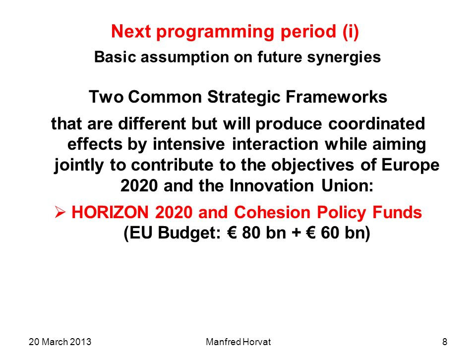 Next programming period (i) Basic assumption on future synergies