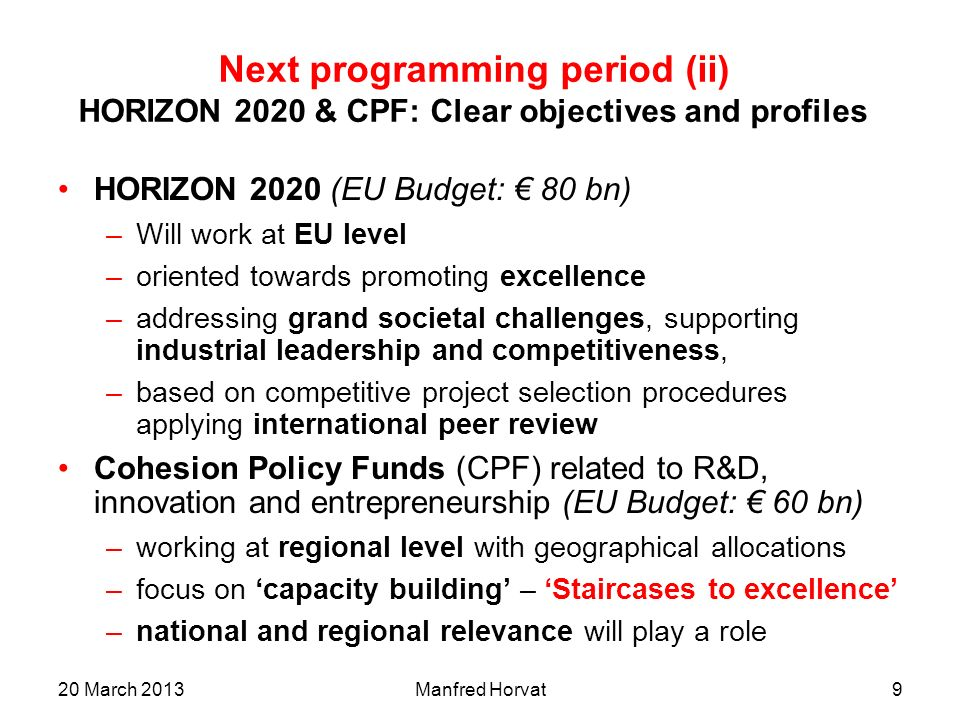 Next programming period (ii) HORIZON 2020 & CPF: Clear objectives and profiles