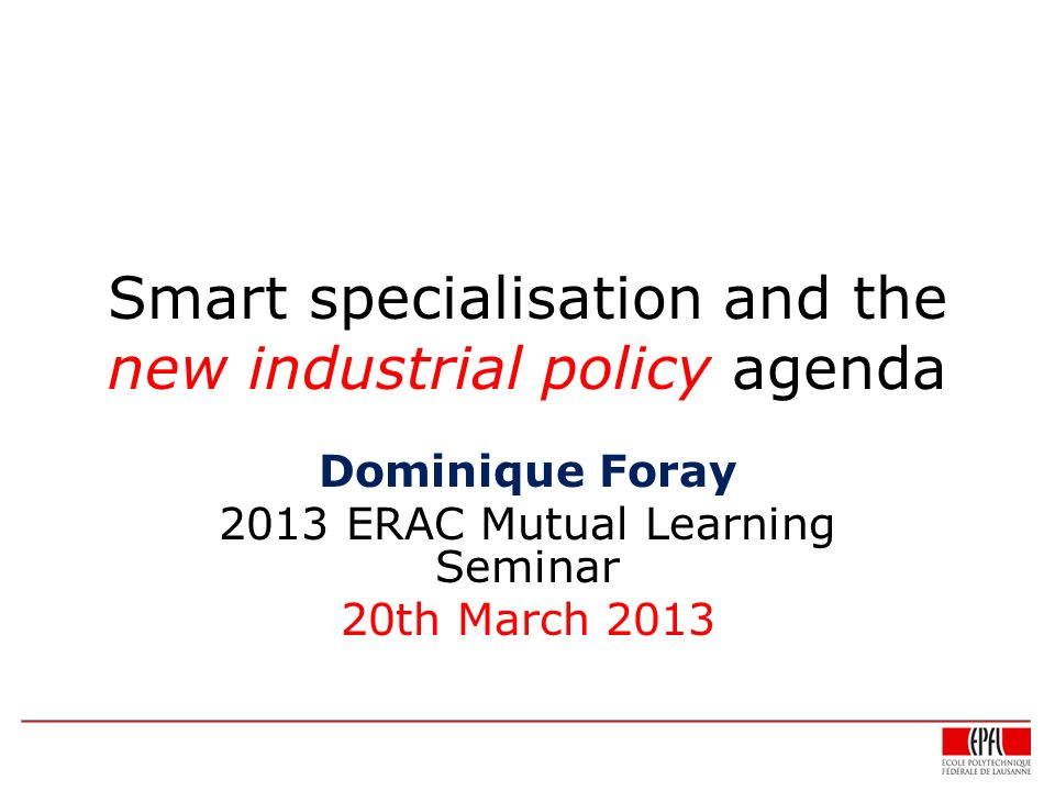 Smart specialisation and the new industrial policy agenda