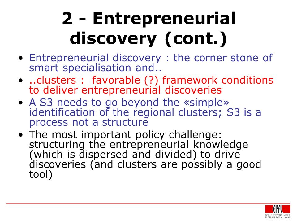2 - Entrepreneurial discovery (cont.)