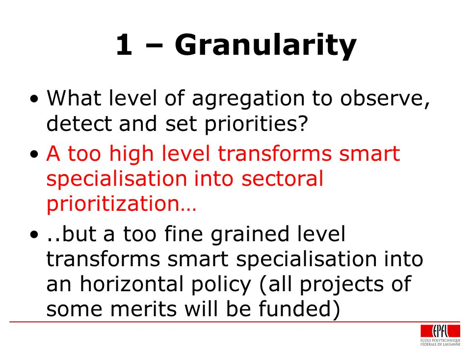 1 – Granularity What level of agregation to observe, detect and set priorities