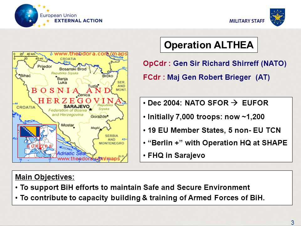 Operation ALTHEA OpCdr : Gen Sir Richard Shirreff (NATO)