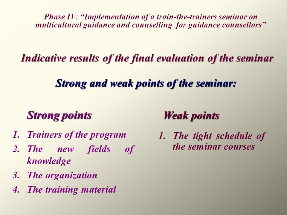 Strong and weak points of the seminar:
