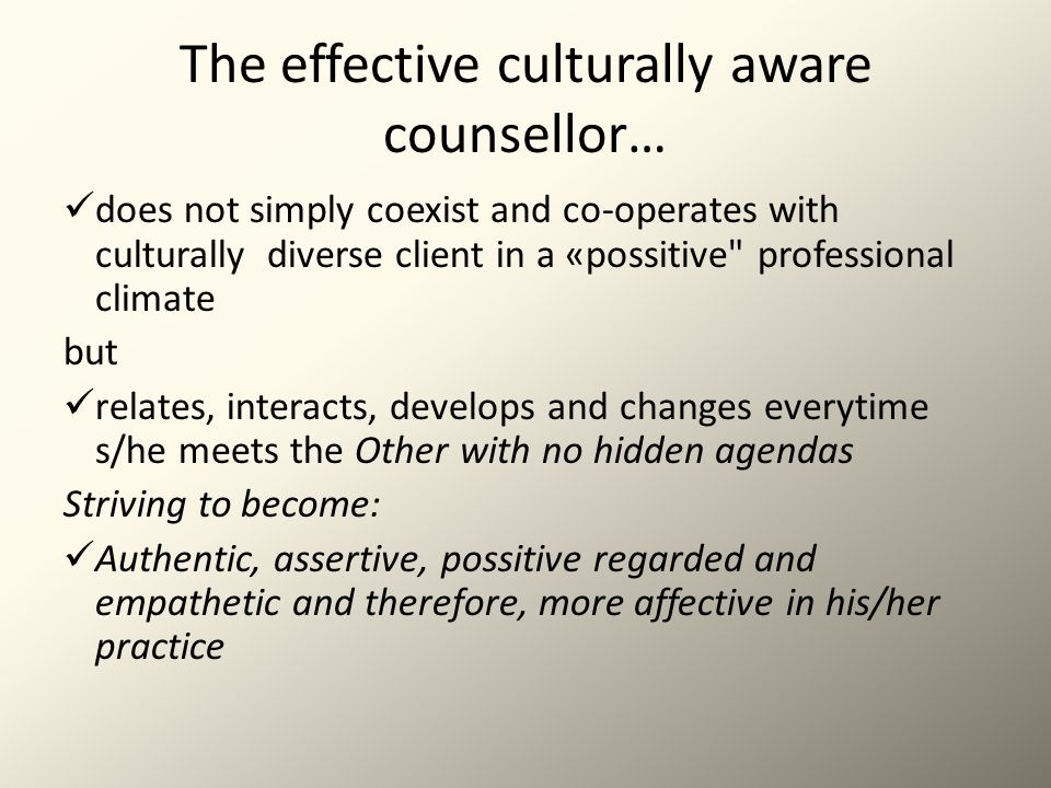 The effective culturally aware counsellor…