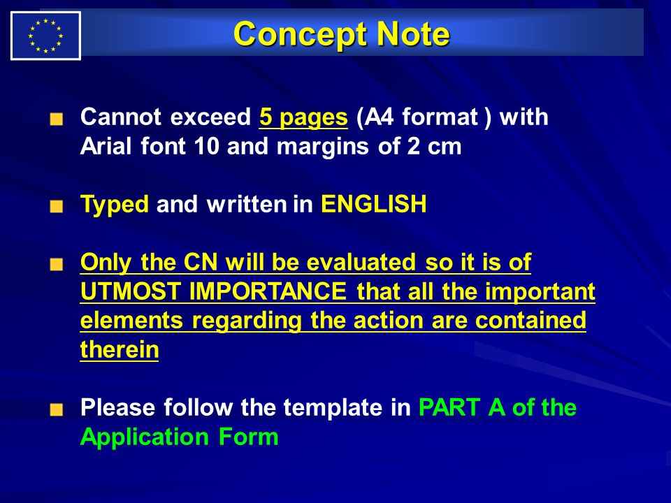 Concept Note Cannot exceed 5 pages (A4 format ) with Arial font 10 and margins of 2 cm. Typed and written in ENGLISH.