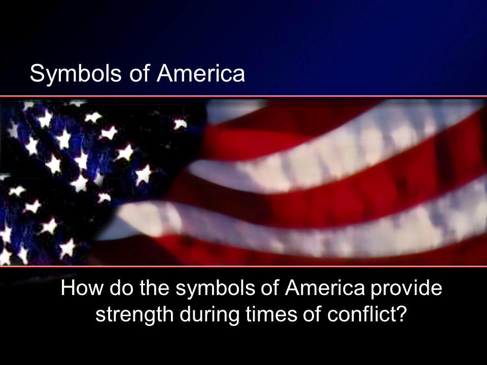 Symbols Of America How Do The Symbols Of America Provide Strength