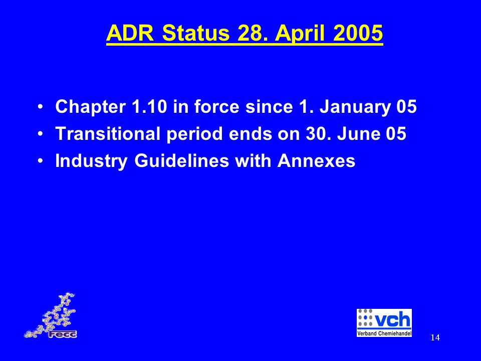 ADR Status 28. April 2005 Chapter 1.10 in force since 1. January 05