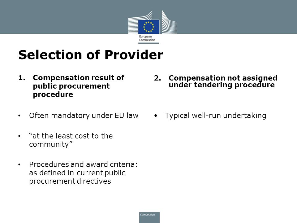 Selection of Provider Compensation not assigned under tendering procedure. Compensation result of public procurement procedure.