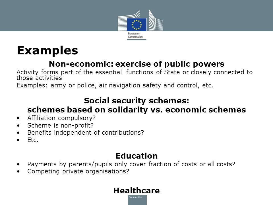 Examples Non-economic: exercise of public powers