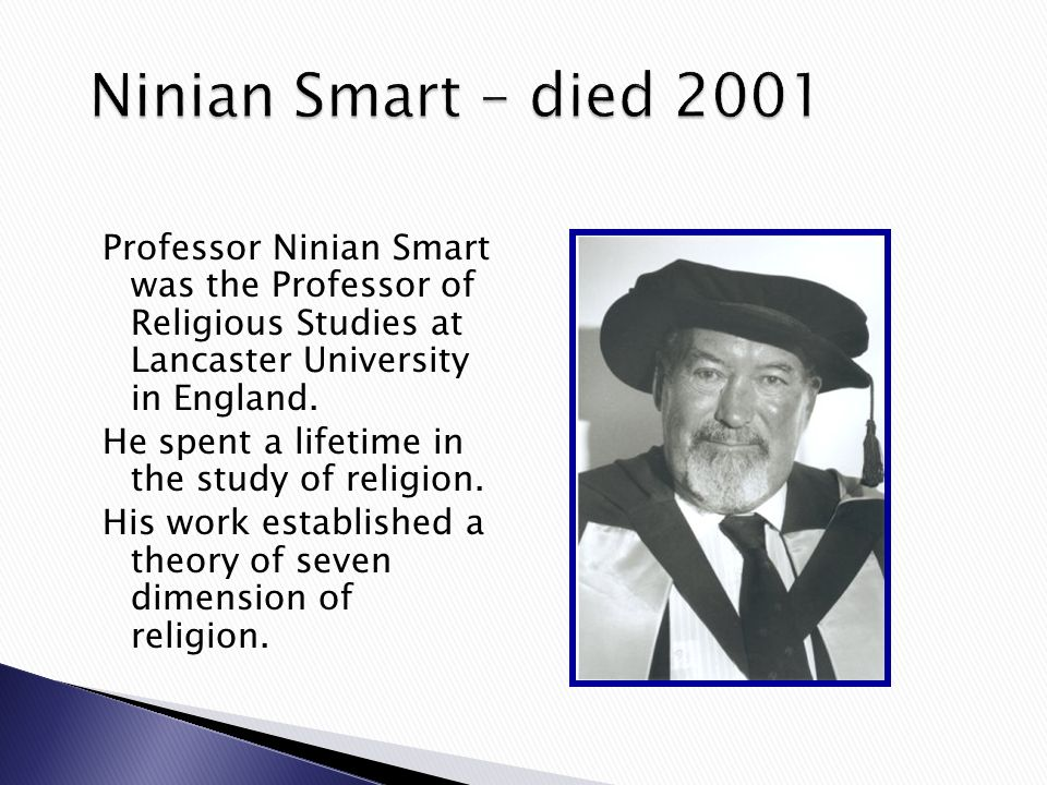 ninian smart Well-known and respected, this comprehensive history of religious experience  explores the major world religions within a consistent framework based on the.