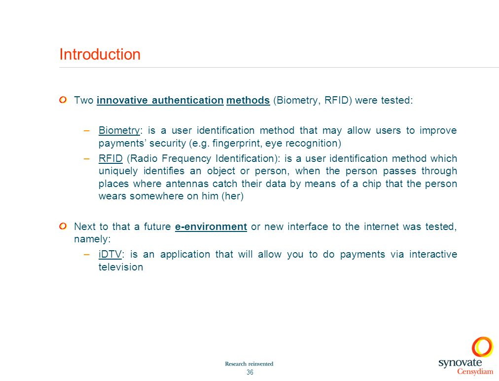 Introduction Two innovative authentication methods (Biometry, RFID) were tested:
