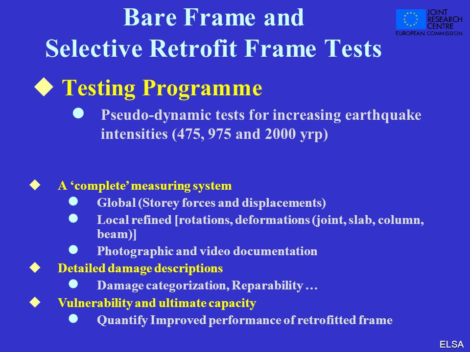 Bare Frame and Selective Retrofit Frame Tests