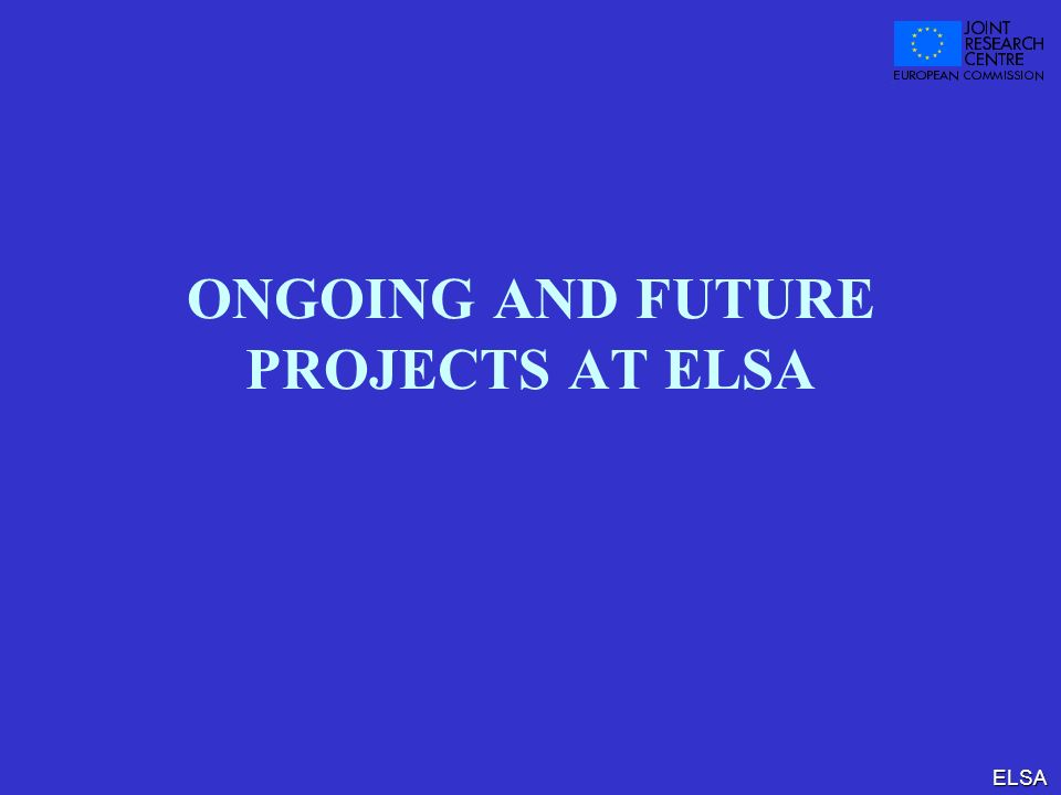 ONGOING AND FUTURE PROJECTS AT ELSA