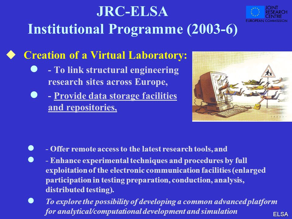 JRC-ELSA Institutional Programme (2003-6)