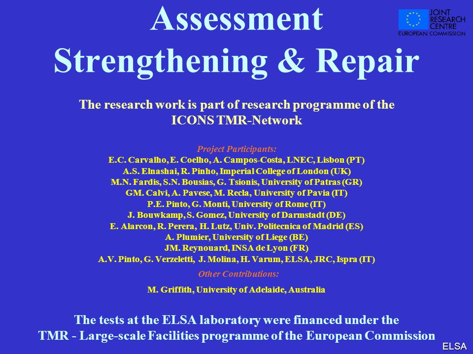 Assessment Strengthening & Repair The research work is part of research programme of the ICONS TMR-Network Project Participants: E.C.