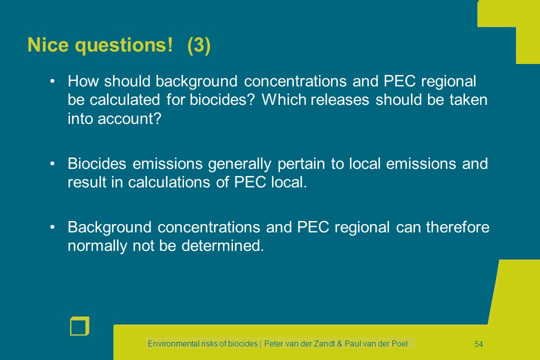 Nice questions! (3) How should background concentrations and PEC regional be calculated for biocides Which releases should be taken into account