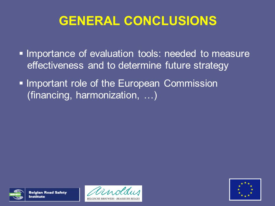 GENERAL CONCLUSIONS Importance of evaluation tools: needed to measure effectiveness and to determine future strategy.