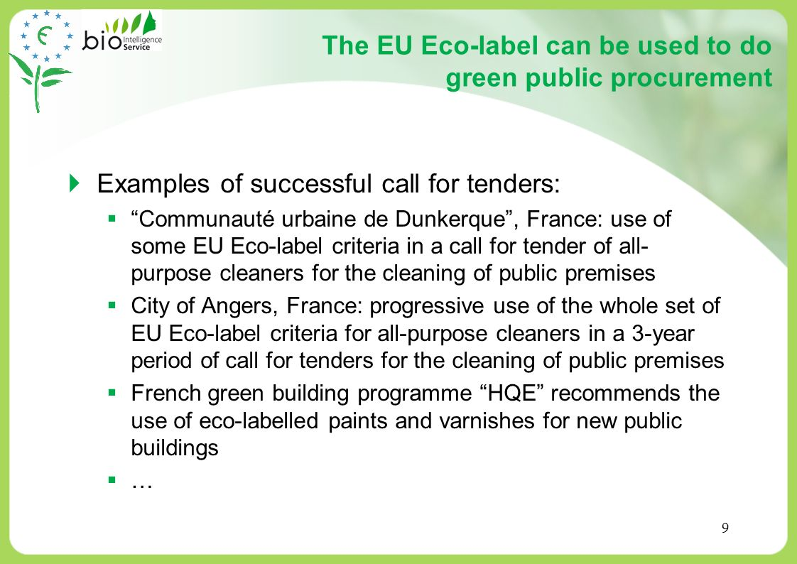 The EU Eco-label can be used to do green public procurement