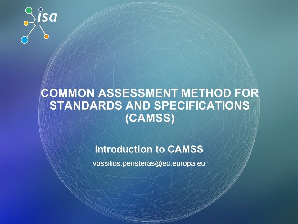 COMMON ASSESSMENT METHOD FOR STANDARDS AND SPECIFICATIONS (CAMSS)