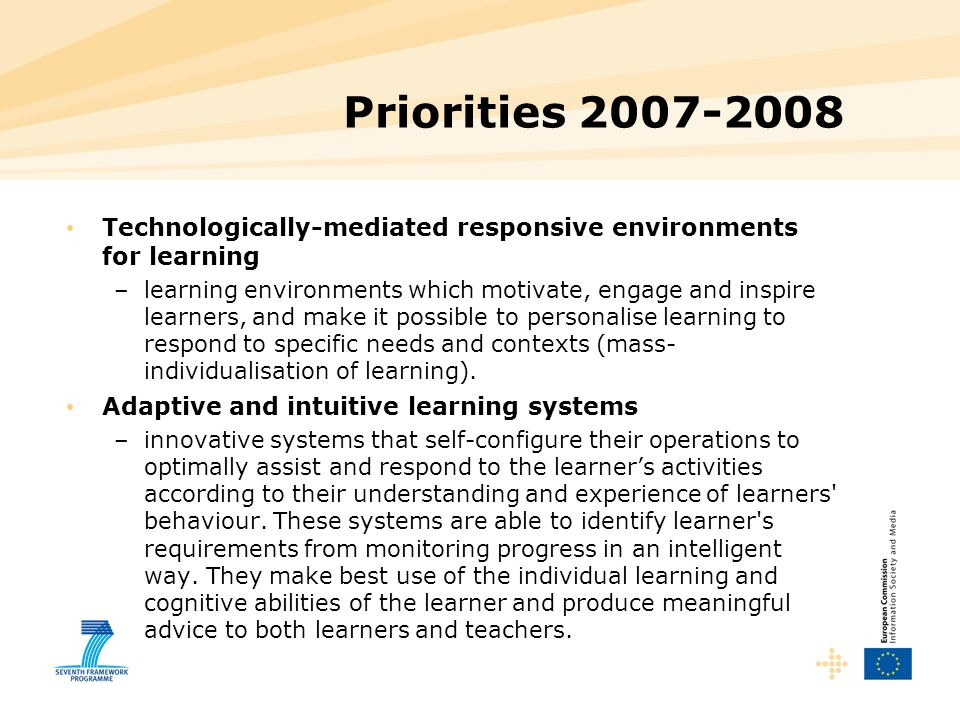 Priorities 2007-2008 Technologically-mediated responsive environments for learning.