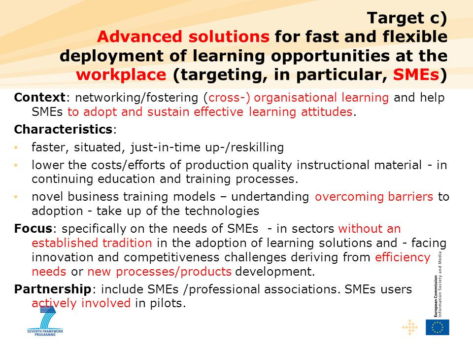 Target c) Advanced solutions for fast and flexible deployment of learning opportunities at the workplace (targeting, in particular, SMEs)