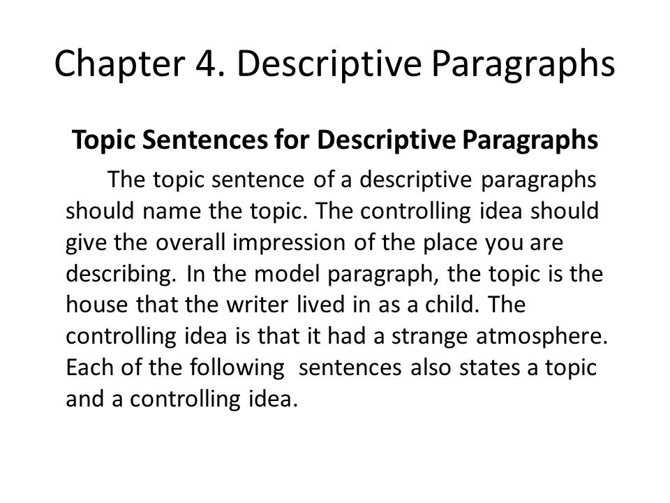 descriptive paragraphs Here, learn how to write a descriptive paragraph the art of the paragraph: descriptive paragraphs in fiction by: guest column | february 24, 2018.