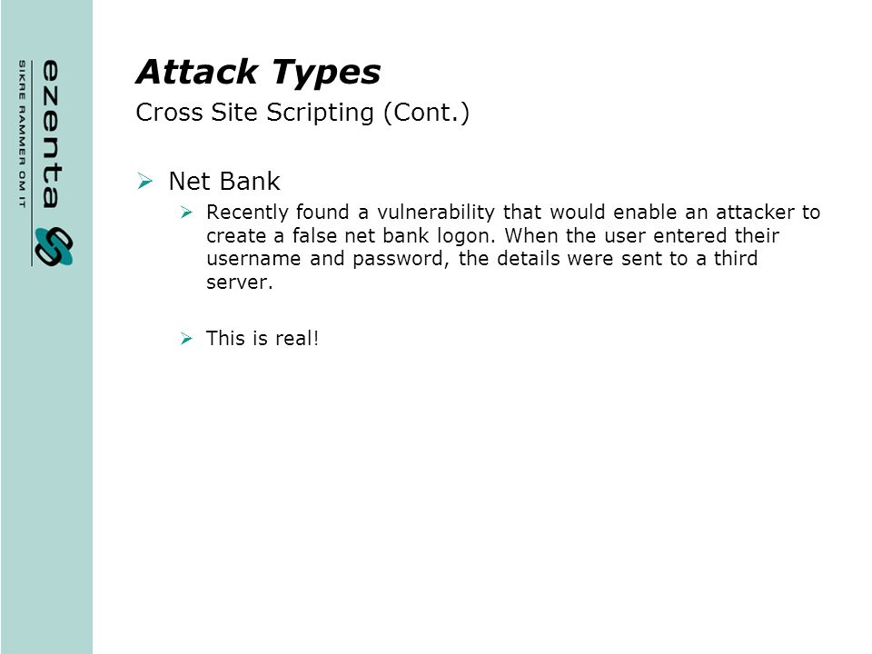 Attack Types Cross Site Scripting (Cont.) Net Bank