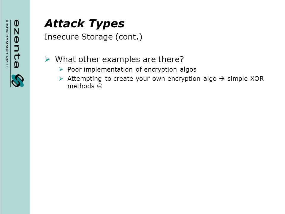 Attack Types Insecure Storage (cont.) What other examples are there