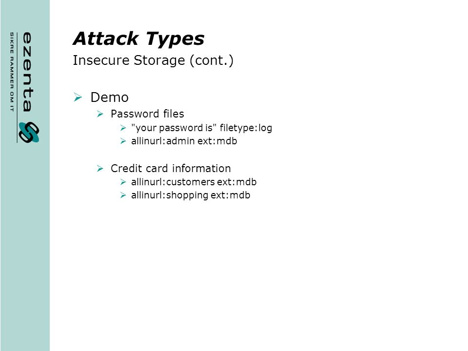 Attack Types Insecure Storage (cont.) Demo Password files
