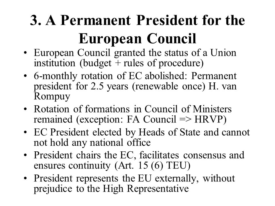 3. A Permanent President for the European Council