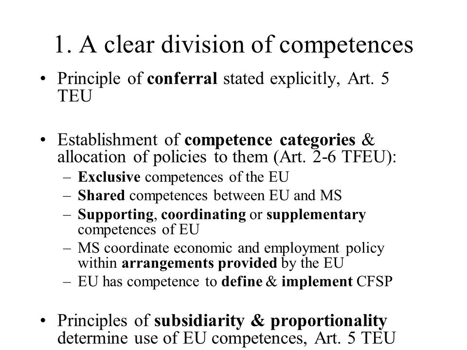 1. A clear division of competences