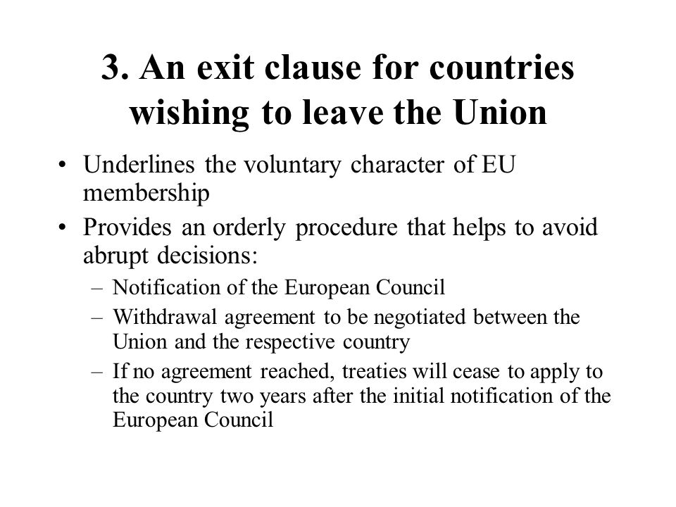 3. An exit clause for countries wishing to leave the Union