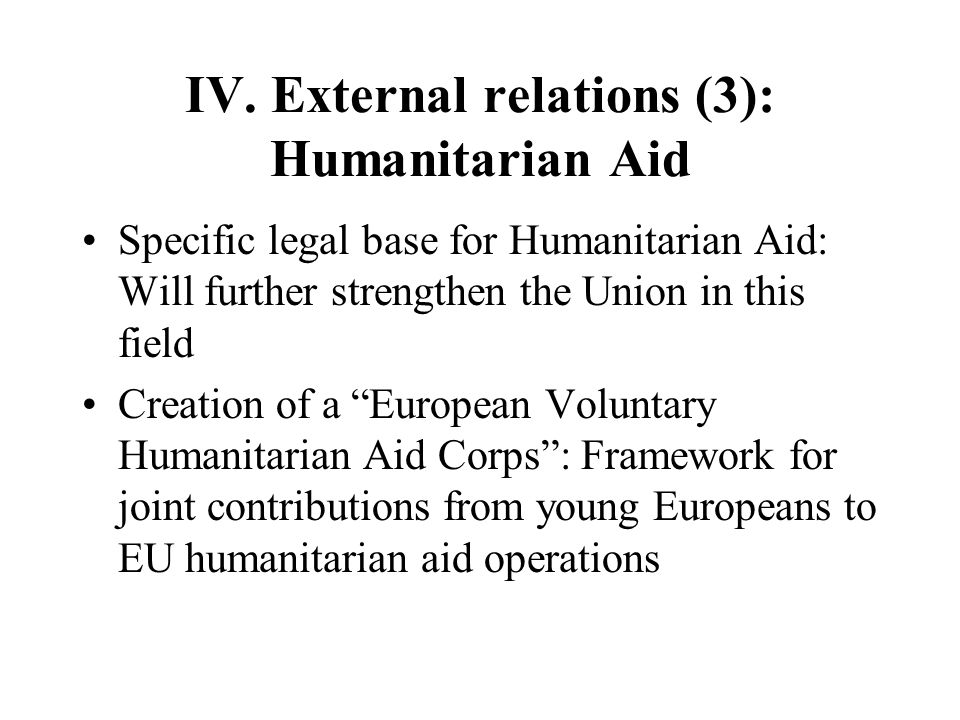 IV. External relations (3): Humanitarian Aid