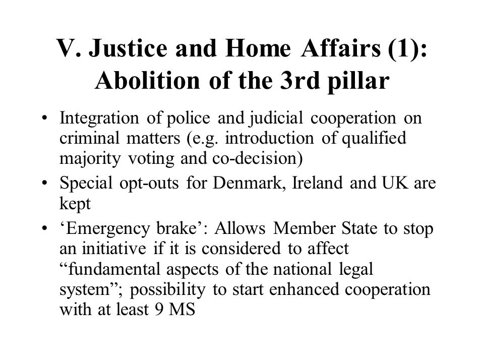 V. Justice and Home Affairs (1): Abolition of the 3rd pillar
