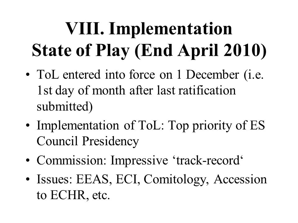 VIII. Implementation State of Play (End April 2010)
